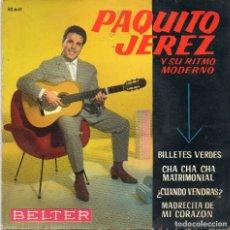 Discos de vinilo: PAQUITO JEREZ - BILLETES VERDES + 3 EP.S. Lote 183483607