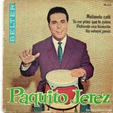 Discos de vinilo: PAQUITO JEREZ - MOLIENDO CAFE + 3 EP.S. Lote 183483697