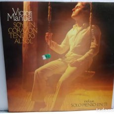 Discos de vinilo: LP-VICTOR MANUEL -SOY UN CORAZON TENDIDO AL SOL EN FUNDA ORIGINAL AÑO 1978. Lote 183487575