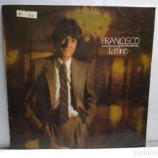 Discos de vinilo: LP-FRANCISCO- LATINO EN FUNDA ORIGINAL AÑO 1981. Lote 183489538