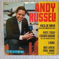 Discos de vinilo: ANDY RUSSELL - FACIL DE AMAR / ERES TODO CUANTO QUIERO / LAURA / MUY JOVEN PARA AMAR EP BELTER 1963. Lote 183491553