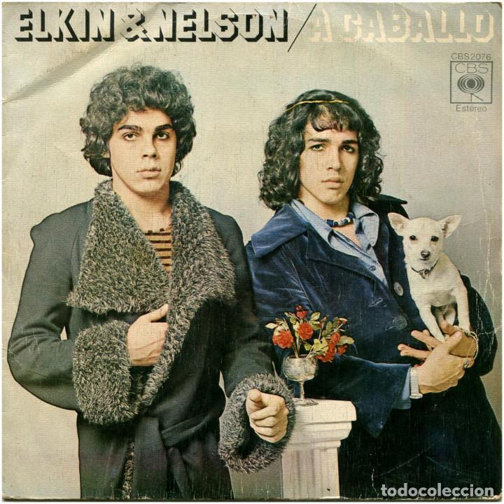 ELKIN & NELSON – A CABALLO - SG SPAIN 1974 - CBS 2076 (Música - Discos - Singles Vinilo - Grupos y Solistas de latinoamérica)