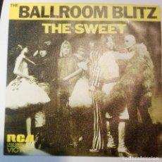 Discos de vinilo: THE SWEET - BALLROOM BLITZ - SINGLE - RCA - ORIGINAL DE 1973. Lote 183503116