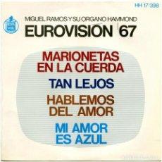 Discos de vinilo: MIGUEL RAMOS Y SU ORGANO HAMMOND – EUROVISIÓN '67 - EP SPAIN 1967 - HISPAVOX. Lote 183506431