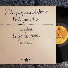 Discos de vinilo: EL HIJO DE LA PEPA - VENTE PASPAÑA ANTONIO, VENTE PACA TIO.EDITADO `POR DIAL. AÑO 1976. Lote 183526652