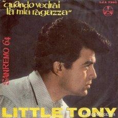 Discos de vinilo: LITTLE TONY - QUANDO VEDRAI LA MIA RAGAZZA (DURIUM, LD A 7350, 7'', ITALIA, SINGLE, 1964). Lote 183546326