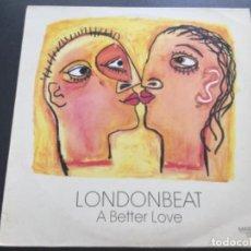 Discos de vinilo: LONDON BEAT - A BETTER LOVE . Lote 183563451
