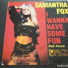 Discos de vinilo: SAMANTHA FOX - I WANNA HAVE SOME FUN . Lote 183563653