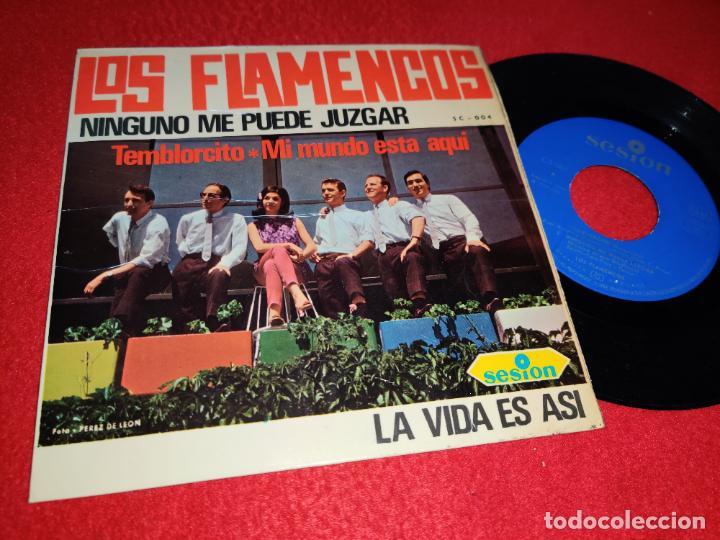 LOS FLAMENCOS NINGUNO ME PUEDE JUZGAR/TEMBLORCITO/LA VIDA ES ASI +1 EP 1966 SESION (Música - Discos de Vinilo - EPs - Grupos Españoles 50 y 60)