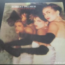 Discos de vinilo: ROBERT PALMER - I DIDN'T MEAN TO TURN YOU ON . Lote 183587303