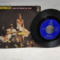 Discos de vinilo: SINGLE-MODULOS-SOLO TU EN FUNDA ORIGINAL AÑO 1971. Lote 183597045