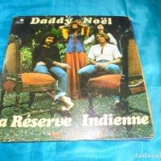 Discos de vinilo: MC. INTOSH. DADDY NOEL / LA RESERVE INDIENNE. HASHBIE, 1973. EDT. FRANCIA.. Lote 183597126