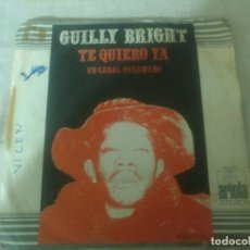Discos de vinilo: GUILLY BRIGHT TE QUIERO YA. Lote 183602350