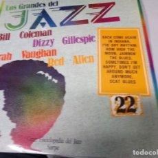 Discos de vinilo: LOS GRANDES DEL JAZZ NUMERO 22 BILL COLEMAN, DIZZY GILLESPIE, SARAH VAUGHAN, RED ALLEN. Lote 183608492