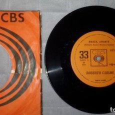 Discos de vinilo: ROBERTO CARLOS – AMADA, AMANTE / EU SÓ TENHO UM CAMINHO . Lote 183609338