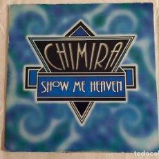 Discos de vinilo: CHIMIRA – SHOW ME HEAVEN. Lote 183611528