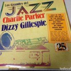 Discos de vinilo: LOS GRANDES DEL JAZZ NUMERO 25 CHARLIE PARKER, DIZZY GILLESPIE. Lote 183612705