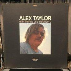 Discos de vinilo: ALEX TAYLOR – ALEX TAYLOR WITH FRIENDS AND NEIGHBORS_1971_GAT. Lote 183619577