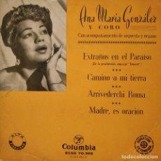 Discos de vinilo: ANA MARIA GONZALEZ - EXTRAÑOS EN EL PARAISO + 3 EP MUY ANTIGUO Y RARO SELLO COLUMBIA - CENTRO SÓLIDO. Lote 183621632