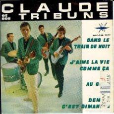 Discos de vinilo: CLAUDE ET SES TRIBUNS DANS LE TRAIN DE NUIT EP 1964. Lote 183644652