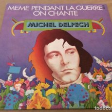 Discos de vinilo: MICHEL DELPCH. MEME PENDANT LA GUERRE ON CHANTE. BARCLAY. 1972.. Lote 183647213