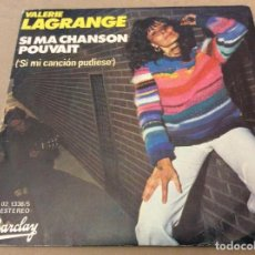 Discos de vinilo: VALERIE LAGRANGE. SI MA CHANSON POUVAIT (SI MI CANCION PUDIESE). BARCLAY 1978.. Lote 183649560