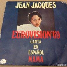 Discos de vinilo: JEAN JACQUES, CANTA EN ESPAÑOL. EUROVISON 69. MAMA ; LOS DOMINGOS FELICES. HISPAVOX 1969.. Lote 183649786