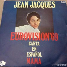 Discos de vinilo: JEAN JACQUES, CANTA EN ESPAÑOL. EUROVISON 69. MAMA ; LOS DOMINGOS FELICES. HISPAVOX 1969.. Lote 183649876