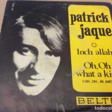 Discos de vinilo: PATRICK JAQUE - INCH ALLAH / OH, OH WHAT A KISS. BELTER 1967.. Lote 183654251
