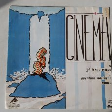 Discos de vinilo: CINEMA. YA NO TENGO MIEDO. 45 R.P.M. EDICCIONES MILAGROSAS. ESPAÑA.. Lote 183660865