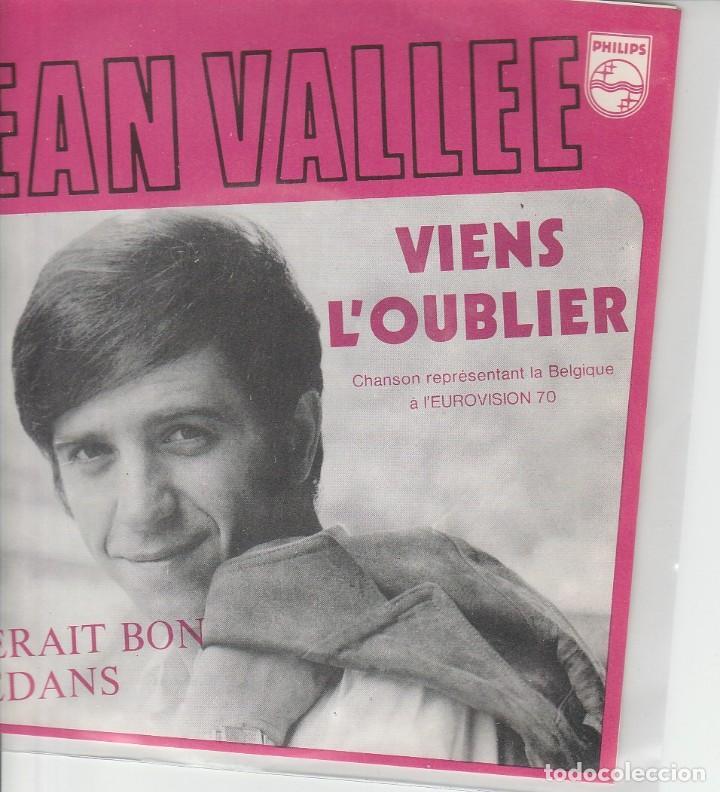 45 GIRI JEAN VALLEE VIENS L'OUBLIER EUROVISION 1970 BELGIUM VGVG RARE (Música - Discos de Vinilo - Maxi Singles - Festival de Eurovisión)