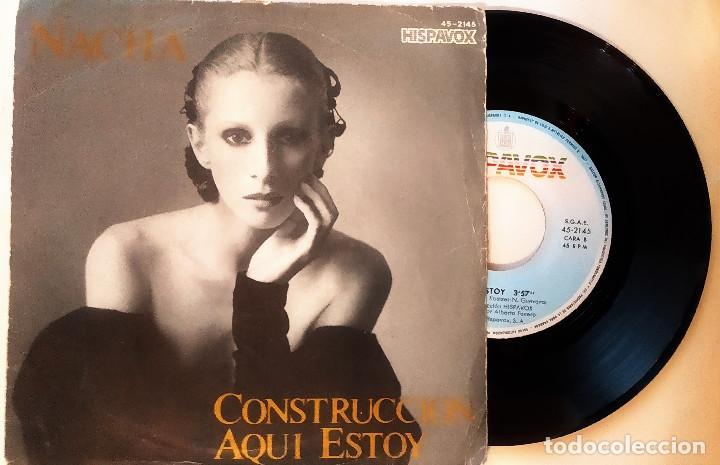 SINGLE NACHA GUEVARA: CONSTRUCCCIÓN-AQUÍ ESTOY, 1981, MUY BUEN ESTADO, HISPAVOX– 45-2145(VG+_VG+) (Música - Discos - Singles Vinilo - Grupos y Solistas de latinoamérica)