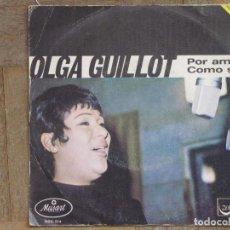 Discos de vinilo: OLGA GUILLOT. POR AMOR; COMO SOY. ESPAÑA, 1969. FUDA VG. DISCO VG+.. Lote 183668632
