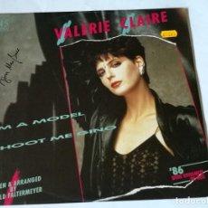 Discos de vinilo: VALERIE CLAIRE - I'M A MODEL / SHOOT ME GINO - 1986. Lote 183675747