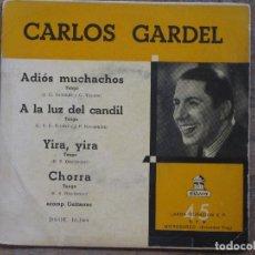 Discos de vinilo: CARLOS GARDEL. ADIOS MUCHACHOS; YIRA, YIRA; CHORRA; A LA LUZ DEL CANDIL. ESPAÑA, 1955. VG+. VG++. Lote 183677833