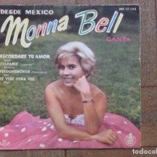 Discos de vinilo: MONNA BELL. DESDE MÉXICO. RECORDARÉ TU AMOR... ESPAÑA, 1960. FUNDA VG. DISCO VG+. Lote 183678668