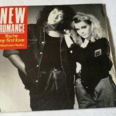 Discos de vinilo: NEW ROMANCE - YOU'RE MY FIRST LOVE HEAD OVER HEELS - 1987. Lote 183685996