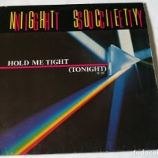 Discos de vinilo: NIGHT SOCIETY - HOLD ME TIGHT (TONIGHT) - 1985. Lote 183686057