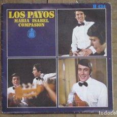 Discos de vinilo: LOS PAYOS. MARÍA ISABEL; COMPASIÓN. ESPAÑA, 1969. FUNDA VG++. DISCO VG++.. Lote 183691540