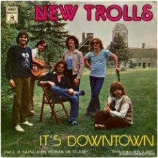 Discos de vinilo: NEW TROLLS – IT'S DOWNTOWN - SG SPAIN 1978 - ODEON 10 C 006-061944. Lote 183694557