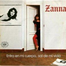 Discos de vinilo: ZANNA - ENTRA EN MI CUERPO, SAL DE MI VIDA (BSO SAL GORDA) - SG SPAIN 1983 - ARIOLA . Lote 183697373