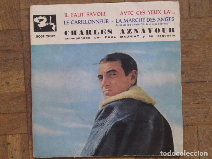 CHARLES AZNAVOUR. IL FAUT SAVOIR; AVEC SES YEUX LA!... ESPAÑA, 1961. FUNDA VG. DISCO VG+. (Música - Discos de Vinilo - EPs - Canción Francesa e Italiana)