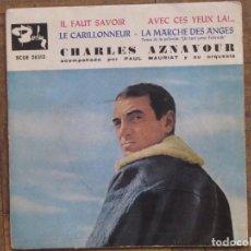 Discos de vinilo: CHARLES AZNAVOUR. IL FAUT SAVOIR; AVEC SES YEUX LA!... ESPAÑA, 1961. FUNDA VG. DISCO VG+.. Lote 183716181