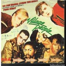 Discos de vinilo: VILLAGE PEOPLE - DO YOU WANNA SPEND' THE NIGHT / FOOD FIGHT - SINGLE 1981. Lote 183734006
