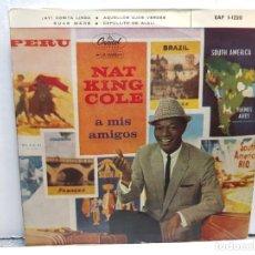 Discos de vinilo: SINGLE-NAT KING COLE-A MIS AMIGOS EN FUNDA ORIGINAL AÑO 1959. Lote 183740170