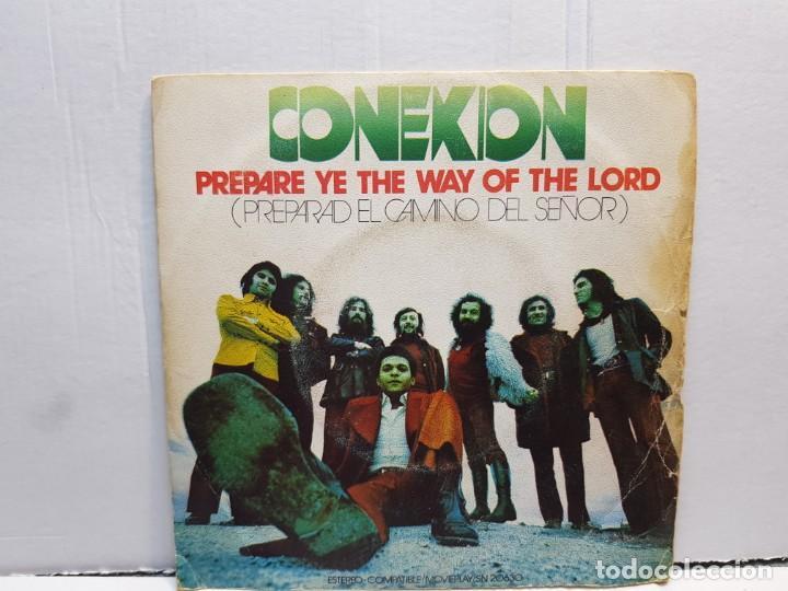 SINGLE-CONEXION-PREPARE YE THE WAY OF THE LORD EN FUNDA ORIGINAL AÑO 1972 (Música - Discos - Singles Vinilo - Pop - Rock - Internacional de los 70)