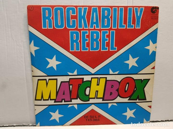 Discos de vinilo: SINGLE-ROCKABILLY REBEL-MATCHBOX en funda original año 1980 - Foto 2 - 183743448