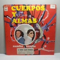 Discos de vinilo: CUERPOS Y ALMAS - SAMBA SAMBA SINGLE. Lote 183744183