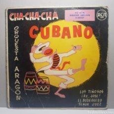 Discos de vinilo: ORQUESTA ARAGON - CHA-CHA-CHA CUBANO LOS TIÑOSOS ¡AY JOSE! EL BODEGUERO SEÑOR JUEZ. Lote 183746746