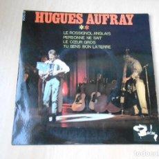 Discos de vinilo: HUGUES AUFRAY, EP, LE ROSSIGNOL ANGLAIS + 3, AÑO 19?? MADE IN FRANCE. Lote 183766460